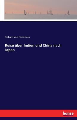 Reise Uber Indien Und China Nach Japan - Von Eisenstein, Richard