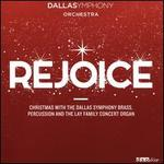 Rejoice: Christmas with the Dallas Symphony Brass, Percussion and the Lay Family Concert Organ