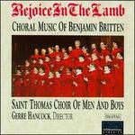Rejoice in the Lamb: Choral Music of Benjamin Britten