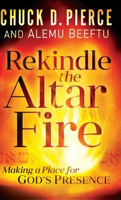 Rekindle the Altar Fire - Pierce, Chuck D (Preface by), and Beeftu, Alemu (Preface by)