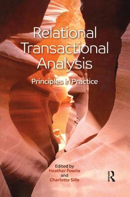 Relational Transactional Analysis: Principles in Practice - Fowlie, Heather (Editor), and Sills, Charlotte (Editor)
