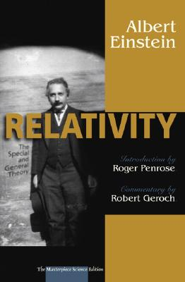 Relativity: The Special and the General Theory: The Masterpiece Science Edition - Einstein, Albert, and Lawson, Robert W (Translated by), and Cassidy, David C