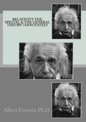 Relativity the Special & the General Theory (Annotated) - Einstein, Albert, and Gahan F I E, John (Editor)
