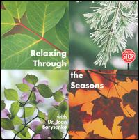 Relaxing Through the Seasons - Dr. Joan Borysenko