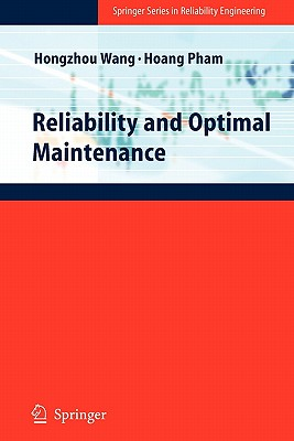 Reliability and Optimal Maintenance - Wang, Hongzhou, and Pham, Hoang