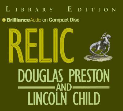 Relic - Preston, Douglas J, and Child, Lincoln, and Colacci, David (Read by)
