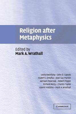Religion After Metaphysics - Wrathall, Mark A (Editor)
