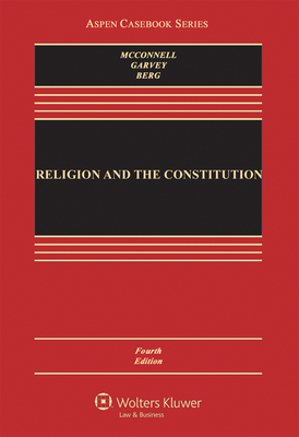Religion and the Constitution - McConnell, Michael W, and Berg, Thomas C, and Lund, Christopher C