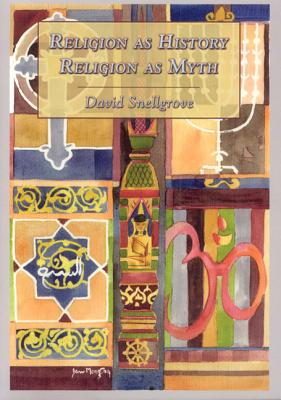 Religion as History, Religion as Myth - Snellgrove, David