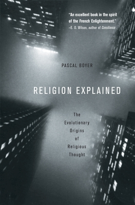 Religion Explained - Boyer, Pascal