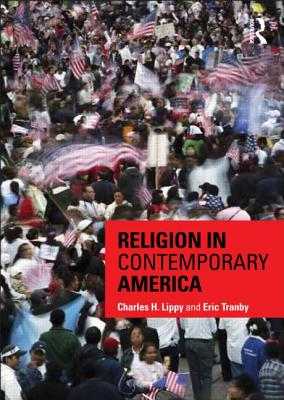 Religion in Contemporary America - Lippy, Charles H, and Tranby, Eric P