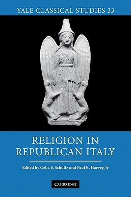 Religion in Republican Italy - Schultz, Celia E. (Editor), and Harvey, Paul B. (Editor)