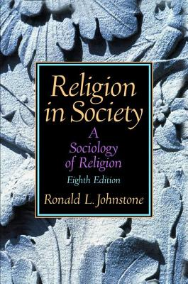 Religion in Society: A Sociology of Religion - Johnstone, Ronald