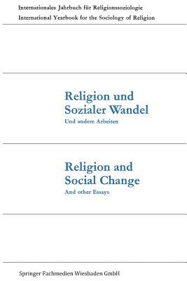 Religion Und Sozialer Wandel Und Andere Arbeiten / Religion and Social Change and Other Essays - Dux, Gunter