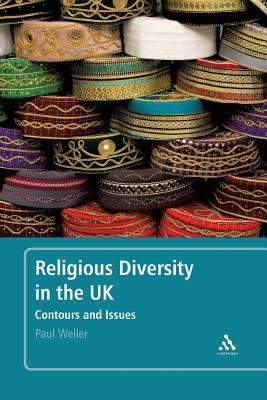Religious Diversity in the UK: Contours and Issues - Weller, Paul