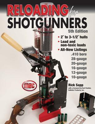 Reloading for Shotgunners - Sapp, Rick