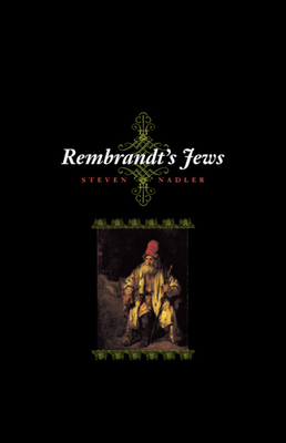 Rembrandt's Jews - Nadler, Steven
