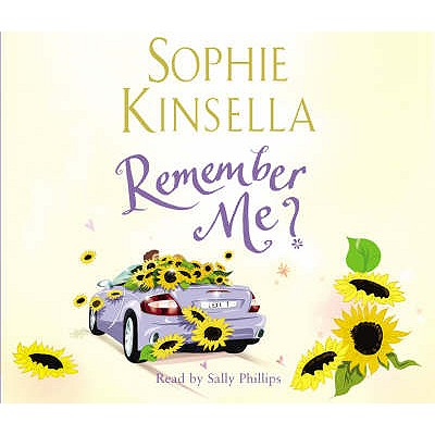 Remember Me? - Kinsella, Sophie, and Phillips, Sally (Read by)