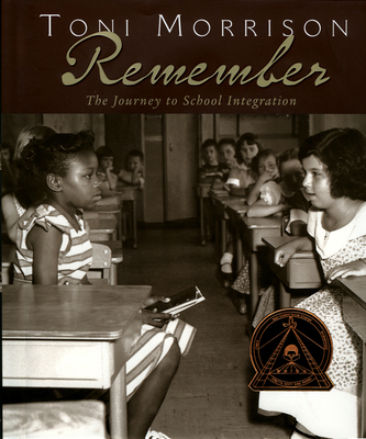 Remember: The Journey to School Integration - Morrison, Toni
