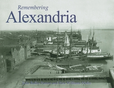 Remembering Alexandria - Patton, Julie Ballin (Text by), and Holtz, Rita Williams (Text by)