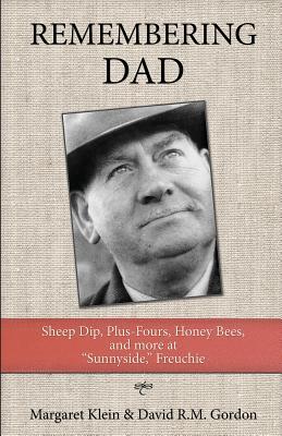 Remembering Dad: Sheep Dip, Plus-Fours, Honey Bees, and More at Sunnyside, Freuchie - Klein, Margaret, and Gordon, David R M
