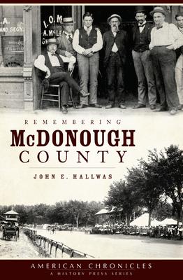 Remembering McDonough County - Hallwas, John E