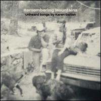 Remembering Mountains: Unheard Songs By Karen Dalton - Various Artists