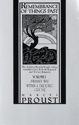 Remembrance of Things Past, Volume I: Swann's Way & Within a Budding Grove - Proust, Marcel, and Moncrieff, C K Scott (Translated by), and Kilmartin, Terence (Translated by)
