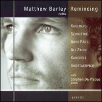 Reminding - Matthew Barley (cello); Stephen de Pledge (piano)