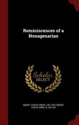 Reminiscences of a Nonagenarian - Emery, Sarah Smith