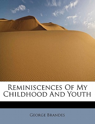 Reminiscences of My Childhood and Youth - Brandes, George