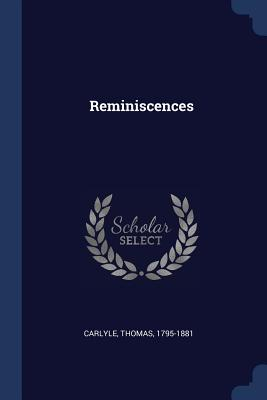 Reminiscences - Carlyle, Thomas