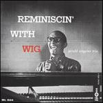 Reminiscin' With Wig