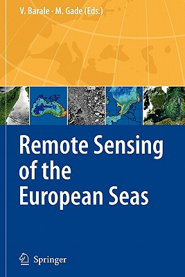 Remote Sensing of the European Seas - Barale, Vittorio (Editor), and Gade, Martin (Editor)