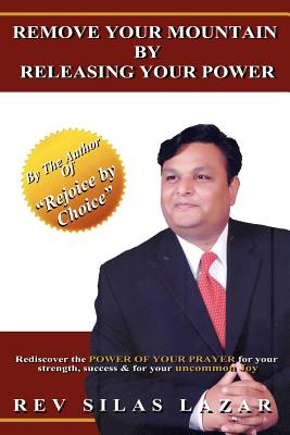 Remove Your Mountain by Releasing Your Power - Lazar, Rev Silas