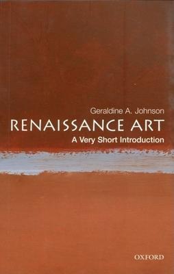 Renaissance Art: A Very Short Introduction - Johnson, Geraldine A