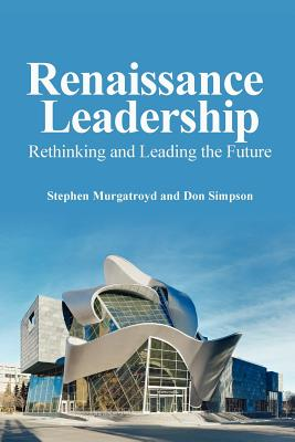 Renaissance Leadership - Murgatroyd, Stephen, and Simpson, Don