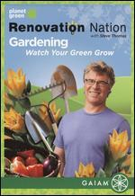 Renovation Nation: Gardening - Watch Your Green Grow