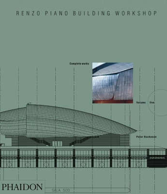 Renzo Piano Building Workshop, Volume 5: Complete Works - Buchanan, Peter