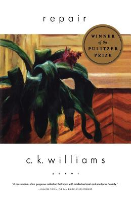 Repair: Poems - Williams, C K