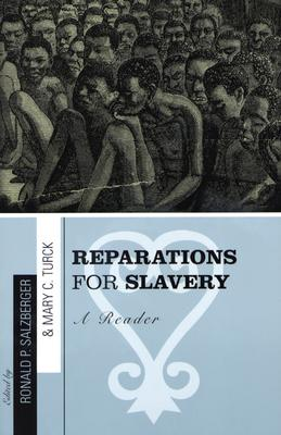 Reparations for Slavery: A Reader - Salzberger, Ronald Paul (Editor), and Turck, Mary C (Editor), and Stevens, Thaddeus (Contributions by)