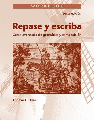 Repase y Escriba Workbook: Curso Avanzado de Gramtica y Composicion - Dominicis, Maria Canteli, and Reynolds, John J