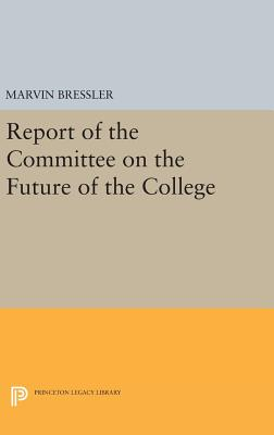 Report of the Committee on the Future of the College - Bressler, Marvin