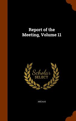 Report of the Meeting, Volume 11 - Anzaas