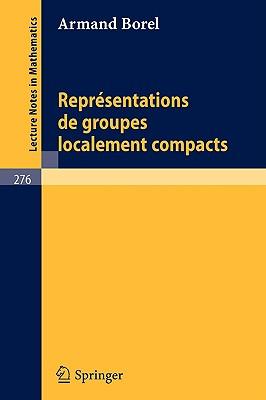 Representations de Groupes Localement Compacts - Borel, A