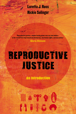 Reproductive Justice, Volume 1: An Introduction - Ross, Loretta, and Solinger, Rickie