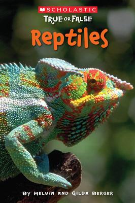 Reptiles - Berger, Melvin, and Berger, Gilda
