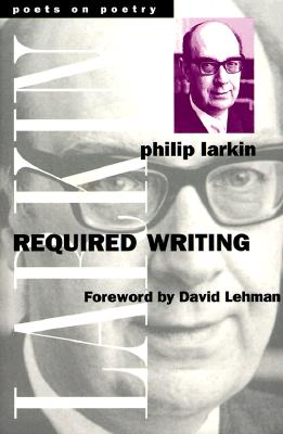 Required Writing: Miscellaneous Pieces 1955-1982 - Larkin, Philip