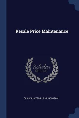 Resale Price Maintenance - Murchison, Claudius Temple
