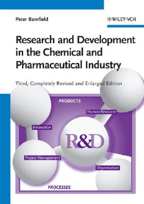 Research and Development in the Chemical and Pharmaceutical Industry - Bamfield, Peter